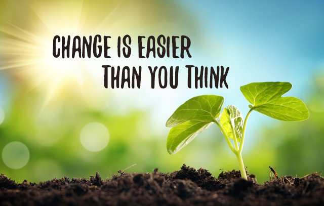 Change is easier than you think