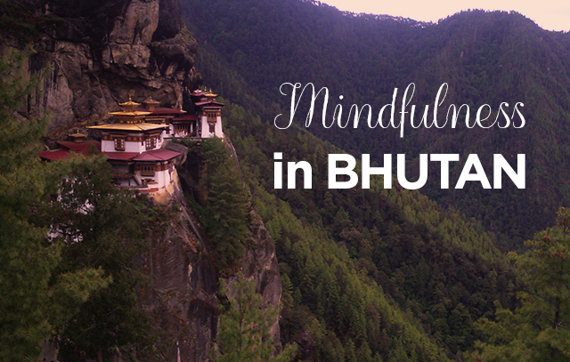 Mindfulness lessons from Bhutan