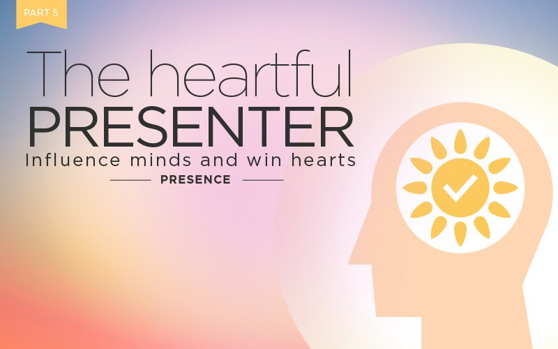 The heartful presenter – part 5