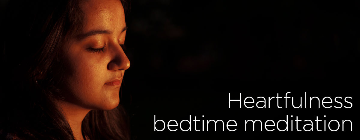 A girl is doing bedtime Heartfulness meditation