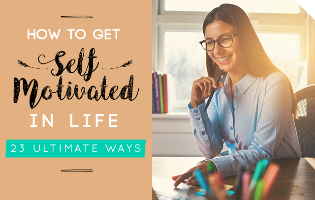get-self-motivated-in-life-23ultimate-ways