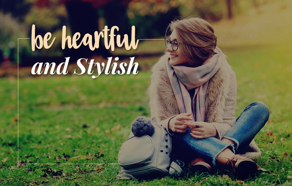 Be heartful and stylish