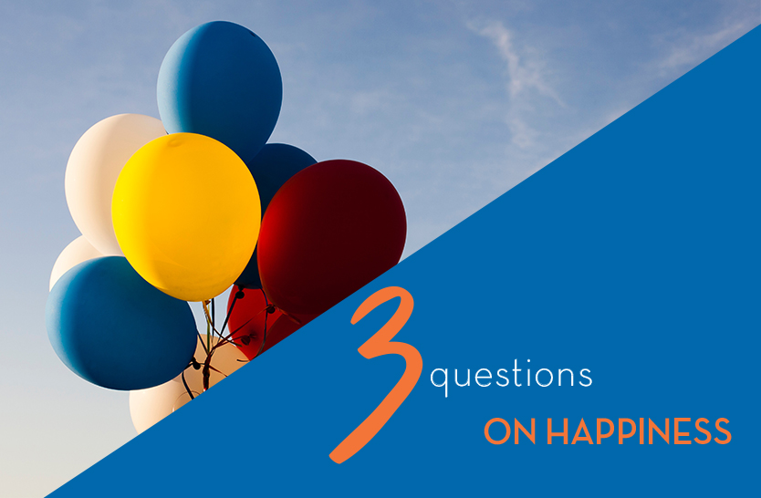 3 questions on happiness